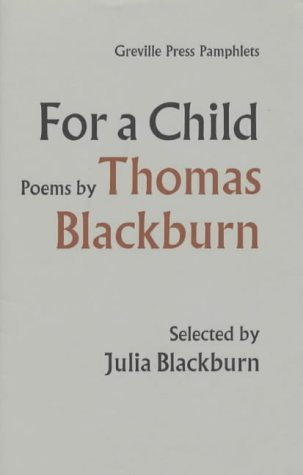 For a Child: Poems by Thomas Blackburn (Greville Press Pamphlets) (9780906887646) by Thomas Blackburn