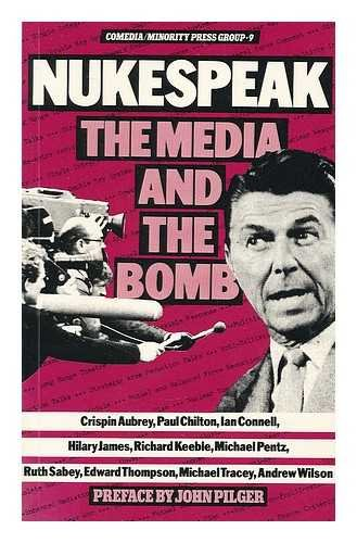 Nukespeak. The Media and the Bomb
