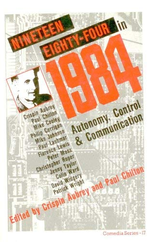 9780906890424: Nineteen Eighty Four in 1984: Autonomy, Control and Communication (Comedia Series)