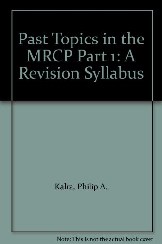 Past Topics in the MRCP Part 1: Kalra, Philip A.
