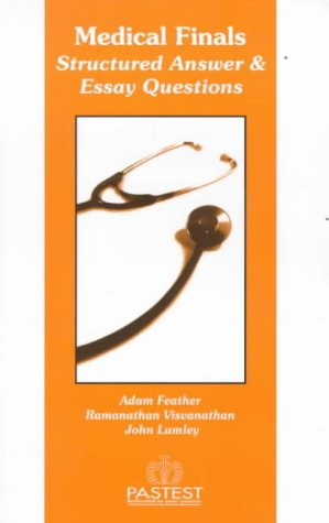 Medical Finals: Structured Answer and Essay Questions (0906896797) by A. Feather; Ramamathan Visvanathan; J. S. P. Lumley
