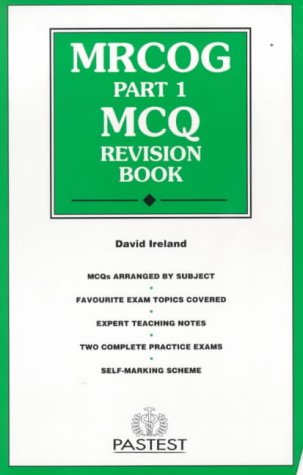MRCOG Part 1 MCQ Revision Book (0906896916) by David Ireland