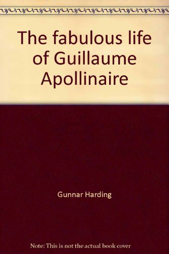9780906897478: The fabulous life of Guillaume Apollinaire (The Raven translations series)
