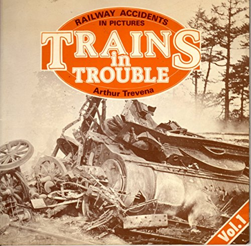 9780906899014: Trains in Trouble: v. 1: Railway Accidents in Pictures