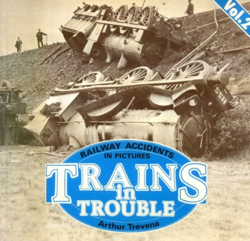9780906899038: Trains in Trouble: v. 2: Railway Accidents in Pictures