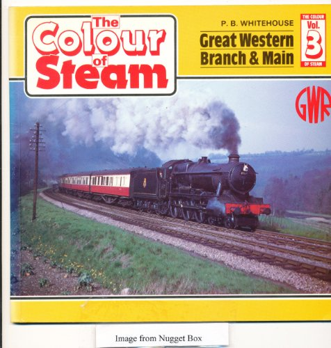 9780906899168: Colour of Steam: Great Western Branch and Main v. 3