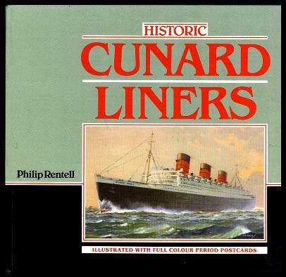 HISTORIC CUNARD LINERS.: RENTELL, Philip.: