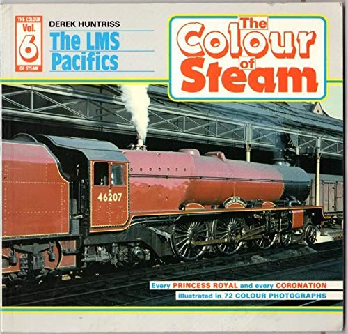 9780906899281: Colour of Steam: London, Midland and Scottish Railway Pacifics v. 6