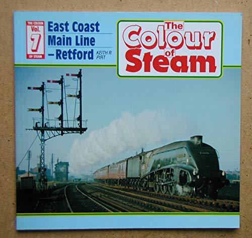 9780906899342: Colour of Steam: East Coast Main Line - Retford v. 7