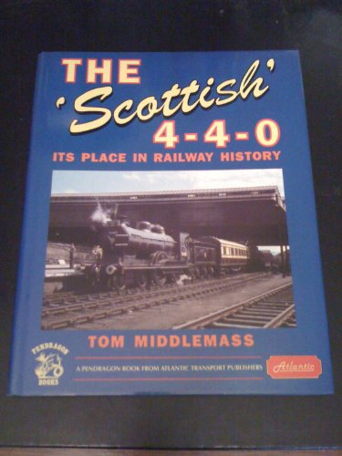 The Scottish 4-4-0 Its Place in Railway History: Middlemass, Tom