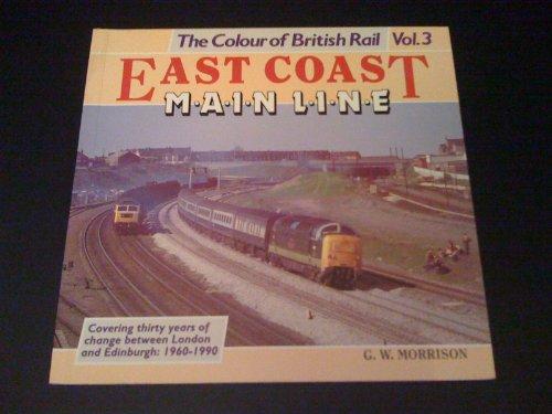 9780906899465: East Coast Main Line (The Colour of British Rail, Vol. 3)