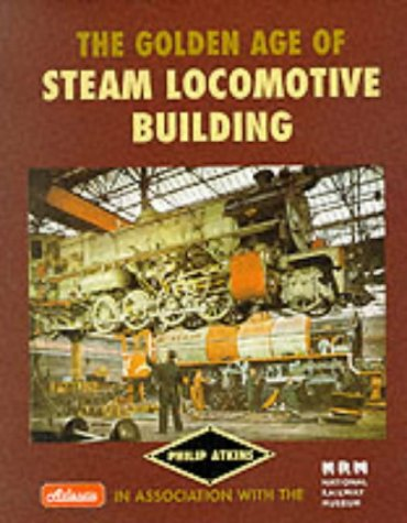 9780906899878: The Golden Age of Steam Locomotive Building