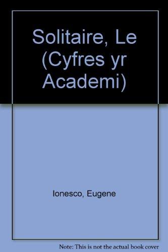 9780906906026: Solitaire, Le (Welsh Edition)