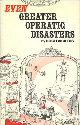 9780906908624: Even Greater Operatic Disasters