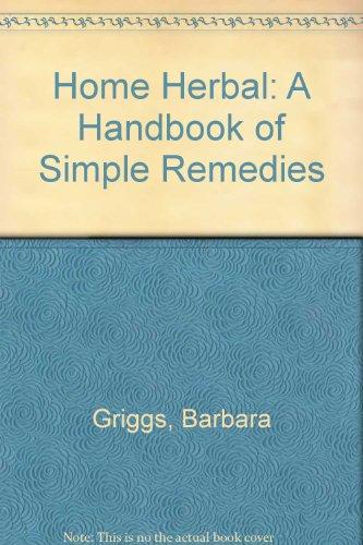 9780906908952: Home Herbal: A Handbook of Simple Remedies