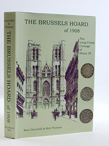 9780906919231: The Brussels Hoard of 1908. The Long Cross Coinage of Henry III