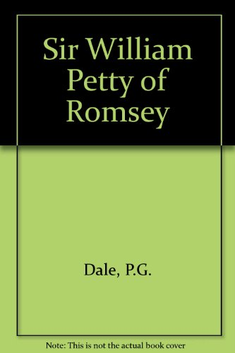 Sir W[illiam]. P[etty]. of Romsey.: DALE, P. G.: