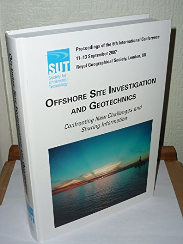 9780906940495: Offshore Site Investigation and Geotechnics 2007: Confronting New Challenges and Sharing Knowledge
