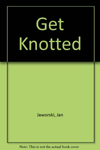 Get Knotted (0906941040) by Jan Jaworski; Ian Stewart