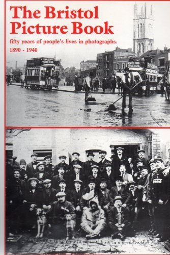 The Bristol Picture Book: Fifty Years of People's Lives in Photographs, 1890-1940.