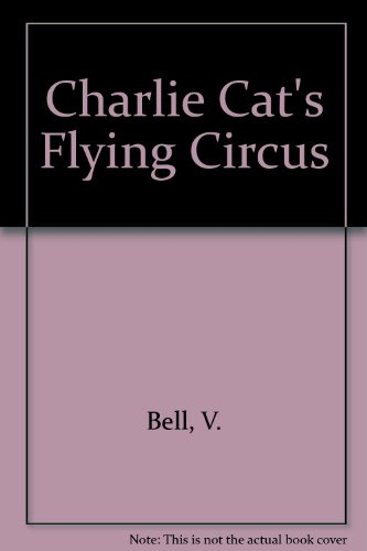 9780906946459: Charlie Cat's Flying Circus