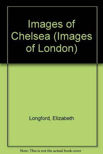 9780906964019: Images of Chelsea (Images of London)
