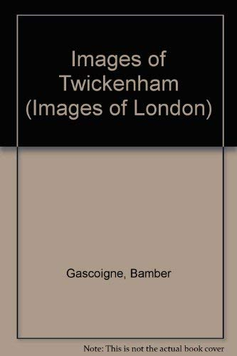 9780906964040: Images of Twickenham (Images of London)