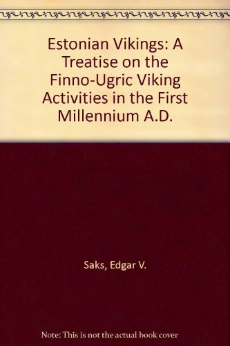 9780906967409: Estonian Vikings: A Treatise on the Finno-Ugric Viking Activities in the First Millennium A.D.