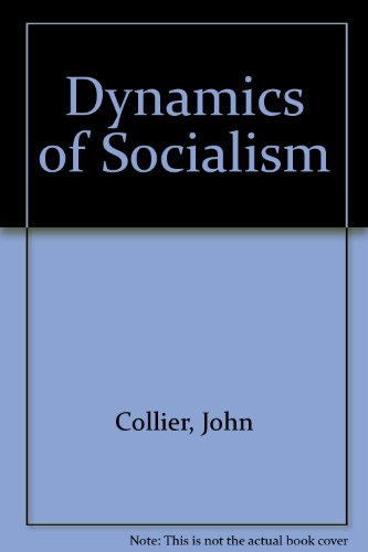 Dynamics of socialism: COLLIER, John