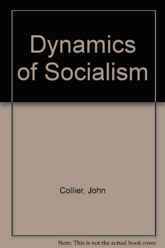 9780906968086: Dynamics of Socialism