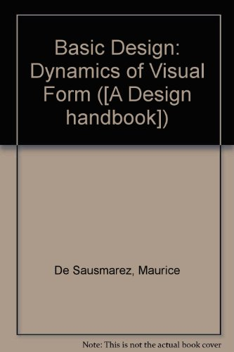 9780906969205: Basic Design: Dynamics of Visual Form ([A Design handbook])