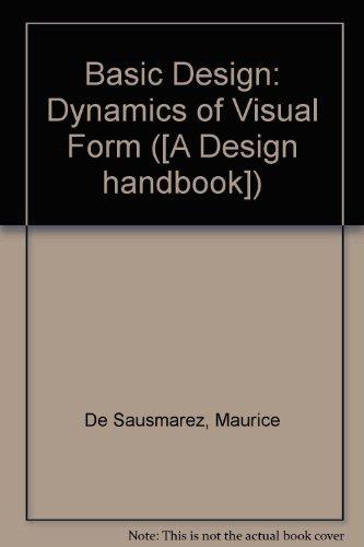 9780906969205: Basic Design: Dynamics of Visual Form