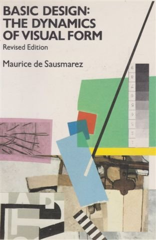 9780906969229: Basic Design: Dynamics of Visual Form (Design Handbooks S.)