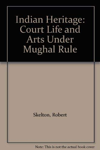 9780906969267: Indian Heritage: Court Life and Arts Under Mughal Rule