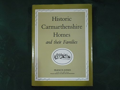 Historic Carmarthenshire homes and their families: Jones, Francis