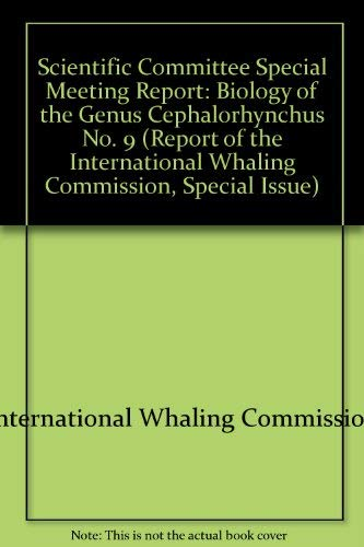 9780906975176: Scientific Committee Special Meeting Report: Biology of the Genus Cephalorhynchus No. 9 (Report of the International Whaling Commission, Special Issue)