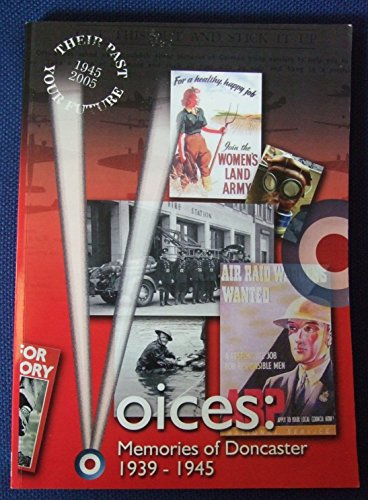 9780906976517: Voices: Memories of Doncaster 1939-1945