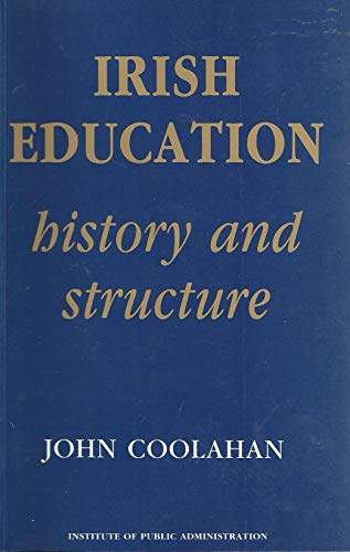 9780906980033: Irish Education: Its History and Structure