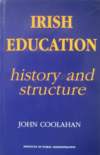 9780906980118: Irish Education: Its History and Structure