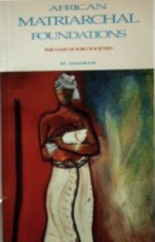 Afrikan Matriarchal Foundations: The Igbo Case: Amadiume, Ifi