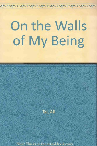 On the Walls of My Being: Ali Tal