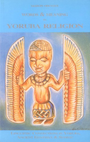 9780907015642: Words and Meaning in Yoruba Religion: Linguisstic Connections in Yoruba, Ancinet Egyptian and Semitic