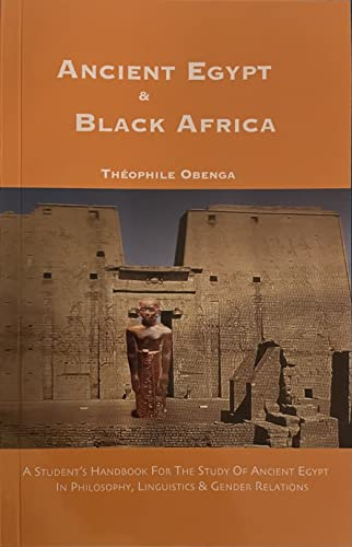 9780907015703: Ancient Egypt and Black Africa: A Student's Handbook for the Study of Ancient Egypt in Philosophy, Linguistics and Gender Relations