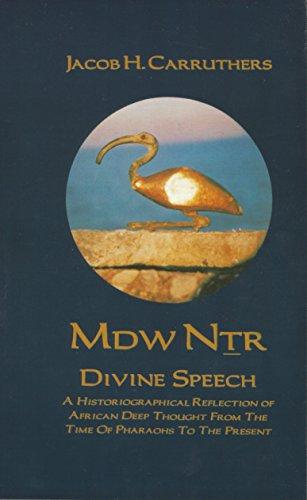 9780907015949: MDW NJR: Divine Speech: A Historiographical Reflection of African Deep Thought from the Time of the Pharaohs to the Present