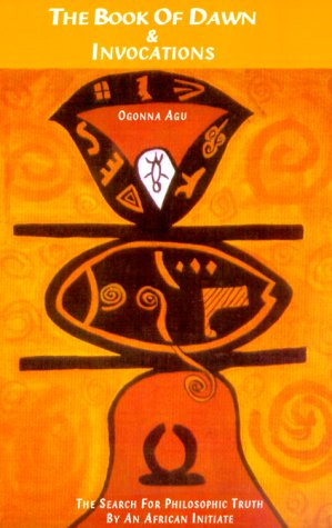 9780907015956: The Book of Dawn and Invocations: The Search for Philosophic Truth by an African Initiate (Karnak Philosophy)