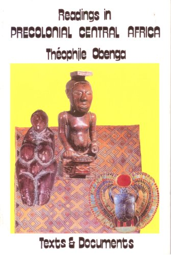 Readings in Precolonial Central Africa: Texts and: Obenga, Theophile
