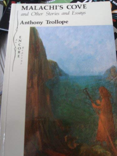 Malachi's Cove and Other Stories and Essays: Anthony Trollope