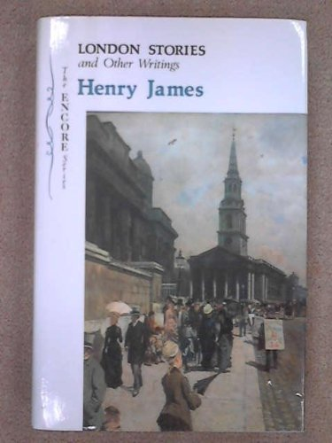 London Stories and Other Writings: James, Henry; Kynaston, David (ed.)