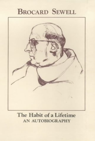 The Habit of a Lifetime: An Autobiography (9780907018926) by Brocard Sewell