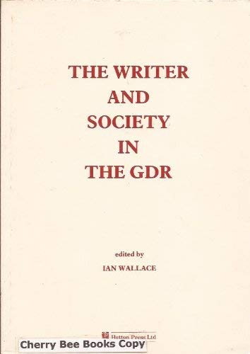 Writer and Society in the German Democratic: Ian Wallace